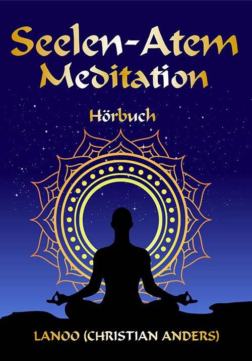 Seelenatem-Meditation HÖRBUCH