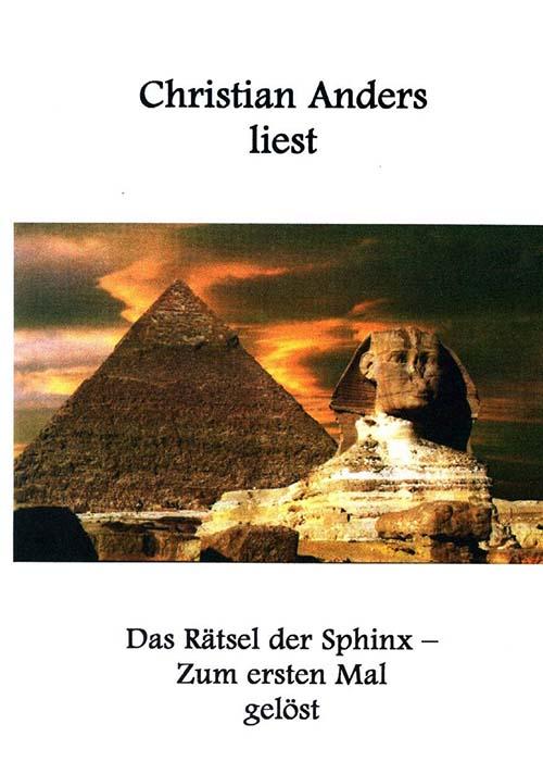 Christian Anders Das Rätsel der Sphinx - zum ersten Mal gelöst