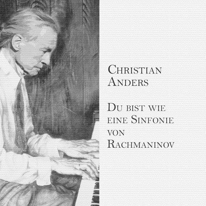 COVER---CHRISTIAN-ANDERS---DU-BIST-WIE-EINE-SINFONIE-VON-RACHMANINOV-700x
